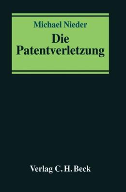 Abbildung von Nieder | Die Patentverletzung | 1. Auflage | 2004 | beck-shop.de