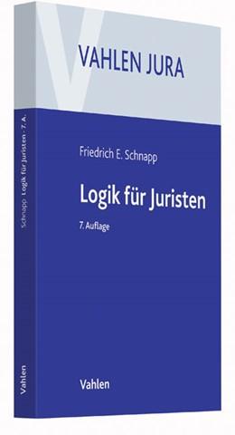 Abbildung von Schnapp   Logik für Juristen   7. Auflage   2016   Die Grundlagen der Denklehre u...