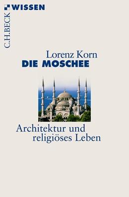 Abbildung von Korn, Lorenz   Die Moschee   2012   Architektur und religiöses Leb...   2573