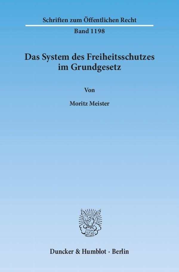 Abbildung von Meister | Das System des Freiheitsschutzes im Grundgesetz | 2011