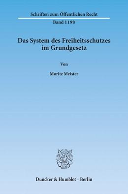 Abbildung von Meister | Das System des Freiheitsschutzes im Grundgesetz | 2011 | 1198