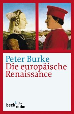 Abbildung von Burke, Peter | Die europäische Renaissance | 2. Auflage | 2011 | 1626 | beck-shop.de