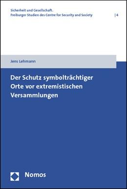 Abbildung von Lehmann | Der Schutz symbolträchtiger Orte vor extremistischen Versammlungen | 1. Auflage | 2012 | 4 | beck-shop.de