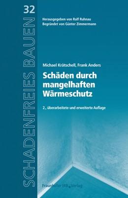 Abbildung von Krätschell / Ruhnau / Anders | Schäden durch mangelhaften Wärmeschutz | 2012 | Reihe begründet von Günter Zim... | 32