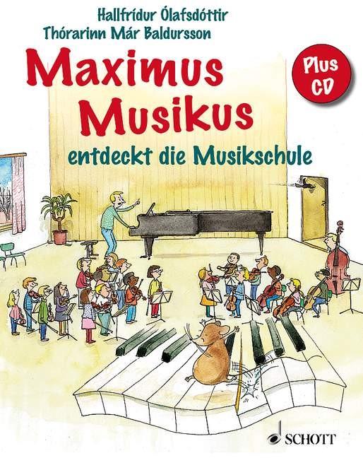Maximus Musikus entdeckt die Musikschule   Olafsdottir   1. Auflage 2011, 2011   Buch (Cover)