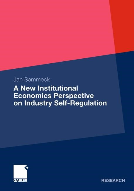 A New Institutional Economics Perspective on Industry Self-Regulation | Sammeck | 2012, 2011 | Buch (Cover)