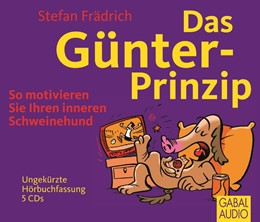 Abbildung von Frädrich | Das Günter-Prinzip | 1. Auflage | 2012 | So motivieren Sie Ihren innere...
