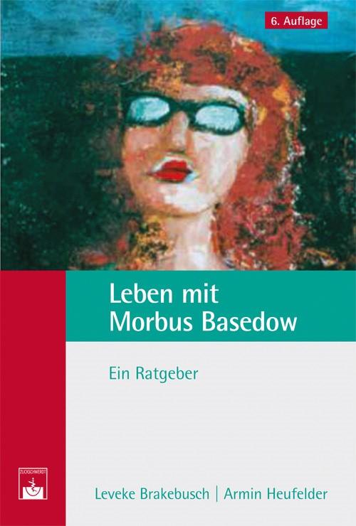 Leben mit Morbus Basedow | Brakebusch / Heufelder, 2011 | Buch (Cover)