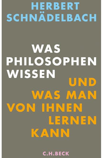 Cover: Herbert Schnädelbach, Was Philosophen wissen