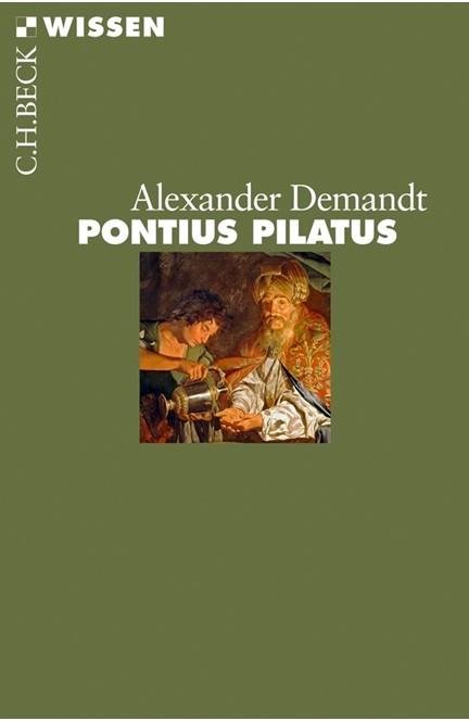 Cover: Alexander Demandt, Pontius Pilatus