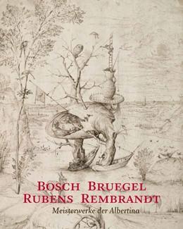 Abbildung von Schröder / Albertina Wien / Metzger   Bosch - Bruegel - Rubens - Rembrandt   2013   Meisterwerke der Albertina
