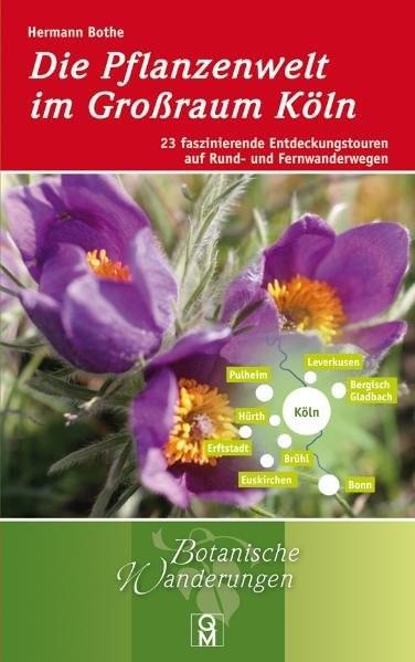 Die Pflanzenwelt im Großraum Köln | Bothe, 2012 | Buch (Cover)