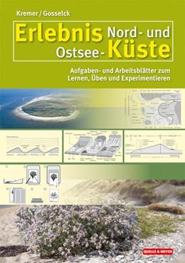 Abbildung von Kremer / Gosselck | Erlebnis Nord- und Ostsee-Küste | 2012