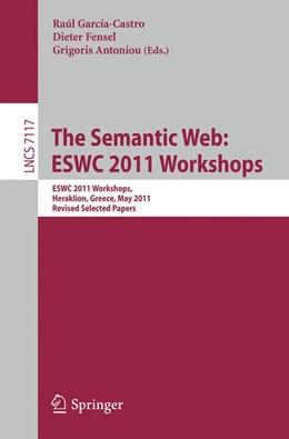 Abbildung von Garcia-Castro / Fensel / Antoniou | The Semantic Web: ESWC 2011 Workshops | 2012 | Workshops at the 8th Extended ...