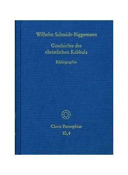 Abbildung von Schmidt-Biggemann / Dickhut / Böhling | Geschichte der christlichen Kabbala. Band 4 | Neuausgabe | 2015 | Teil 4: Bibliographie | 10,4