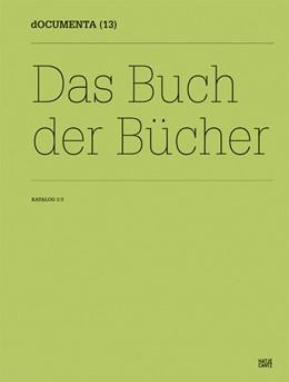 Abbildung von dOCUMENTA (13) Katalog 1/3 | 2012 | Das Buch der Bücher