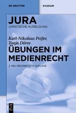 Übungen im Medienrecht | Peifer / Dörre | 2., neu bearbeitete Auflage 2012, 2011 | Buch (Cover)
