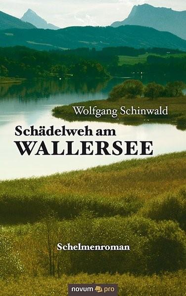 Schädelweh am Wallersee | Schinwald, 2011 | Buch (Cover)