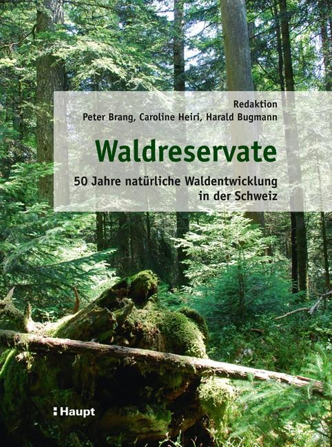 Waldreservate | Brang / Heiri / Bugmann, 2011 | Buch (Cover)
