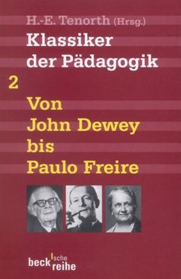 Abbildung von Tenorth, Heinz-Elmar | Klassiker der Pädagogik Zweiter Band: Von John Dewey bis Paulo Freire | 2., durchgesehene Auflage | 2012 | 1522