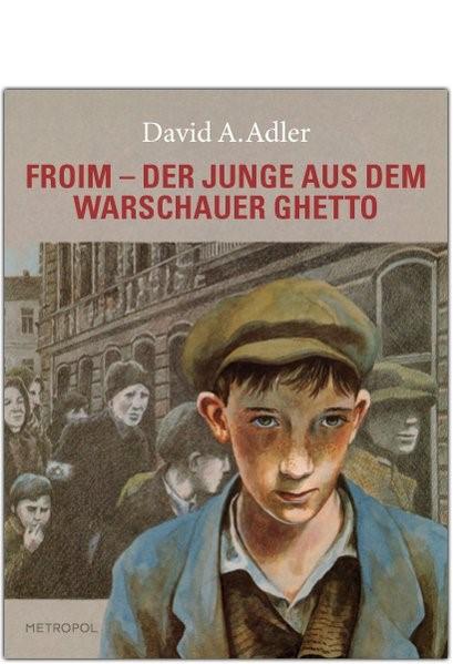 Abbildung von Adler | Froim ? der Junge aus dem Warschauer Ghetto | 2011