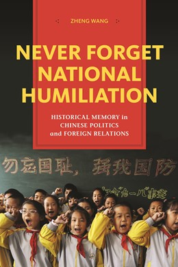 Abbildung von Wang | Never Forget National Humiliation | 2012 | Historical Memory in Chinese P...