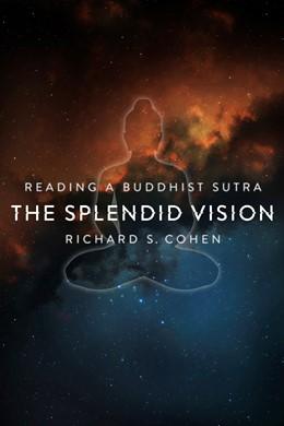 Abbildung von Cohen | The Splendid Vision | 2012 | Reading a Buddhist Sutra