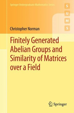 Abbildung von Norman | Finitely Generated Abelian Groups and Similarity of Matrices over a Field | 2012