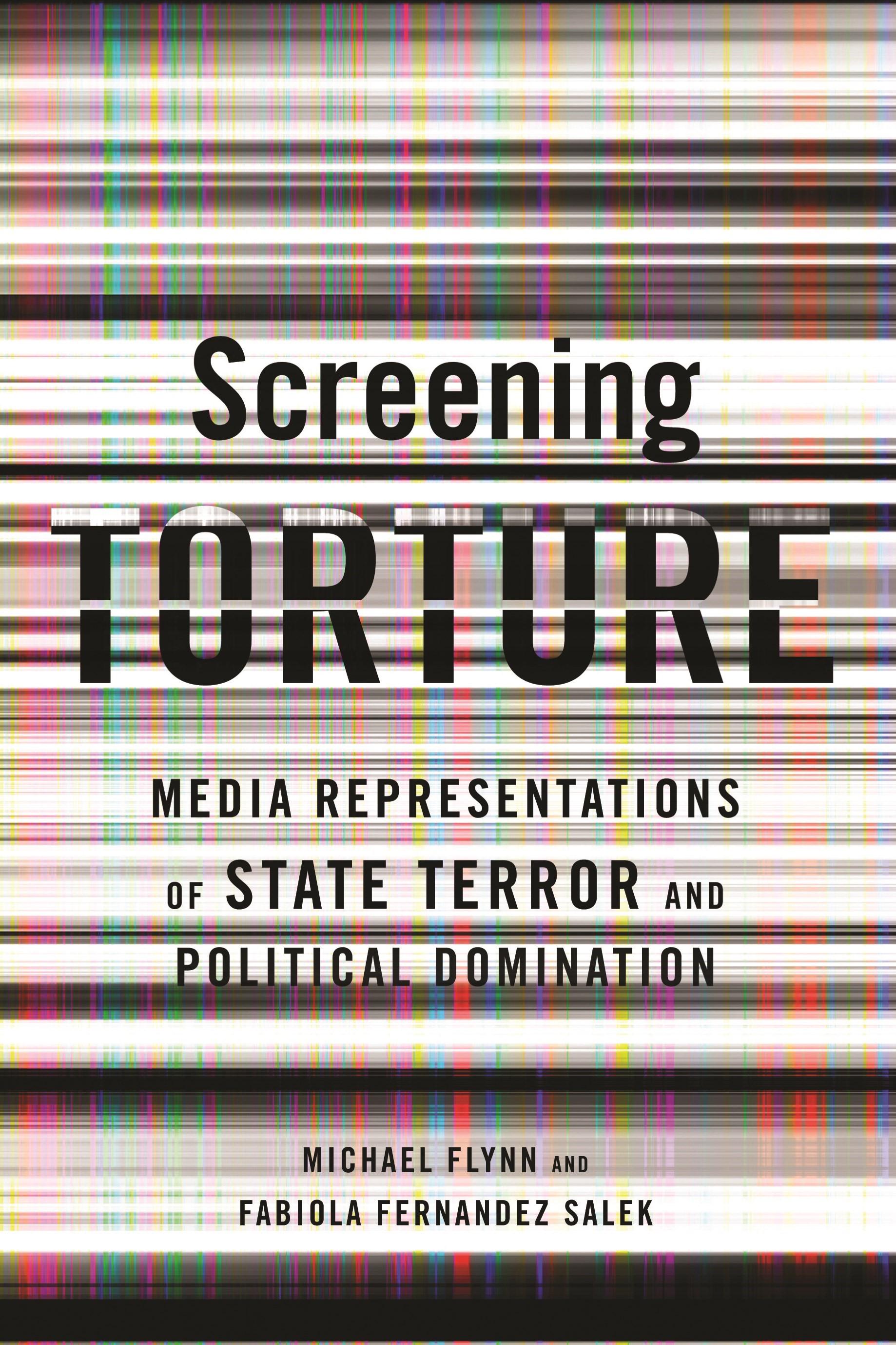 Abbildung von Flynn / Fernandez Salek | Screening Torture | 2012