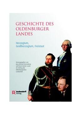 Abbildung von Henneberg / Lucke | Geschichte des Oldenburger Landes | 1. Auflage | 2014 | beck-shop.de