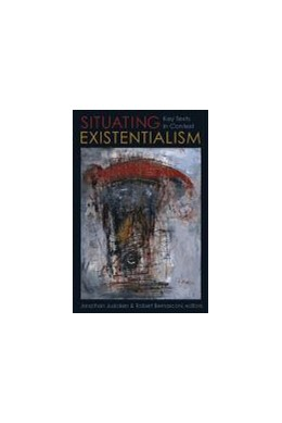 Abbildung von Judaken / Bernasconi | Situating Existentialism | 2012 | Key Texts in Context