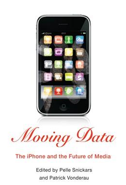 Abbildung von Snickars / Vonderau | Moving Data | 2012 | The iPhone and the Future of M...