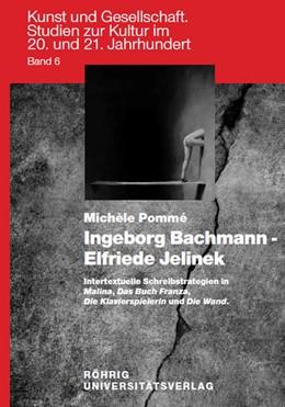 Abbildung von Pommé | Ingeborg Bachmann - Elfriede Jelinek | 2009 | Intertextuelle Schreibstrategi... | 6