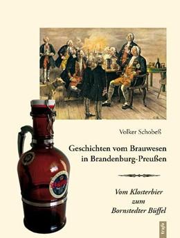 Abbildung von Schobeß | Geschichten vom Brauwesen in Brandenburg-Preußen | 2010 | Vom Klosterbier zum Bornstedte...