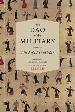 Abbildung von The Dao of the Military | 2012 | Liu An's Art of War