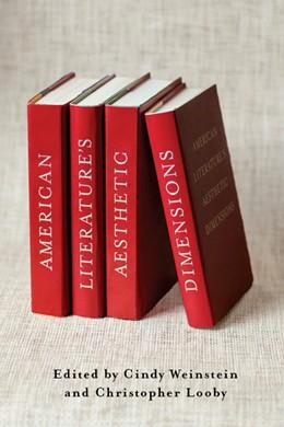 Abbildung von Weinstein / Looby | American Literature's Aesthetic Dimensions | 2012