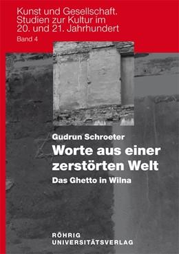 Abbildung von Schroeter | Worte aus einer zerstörten Welt. Das Ghetto in Wilna | 2008 | 4
