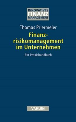 Abbildung von Priermeier | Finanzrisikomanagement im Unternehmen | 2005 | Ein Praxishandbuch