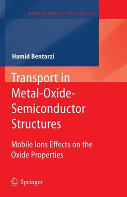 Abbildung von Bentarzi   Transport in Metal-Oxide-Semiconductor Structures   2011   2011   Mobile Ions Effects on the Oxi...
