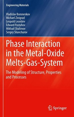 Abbildung von Boronenkov / Zinigrad / Leontiev | Phase Interaction in the Metal - Oxide Melts - Gas -System | 2012 | 2011 | The Modeling of Structure, Pro...