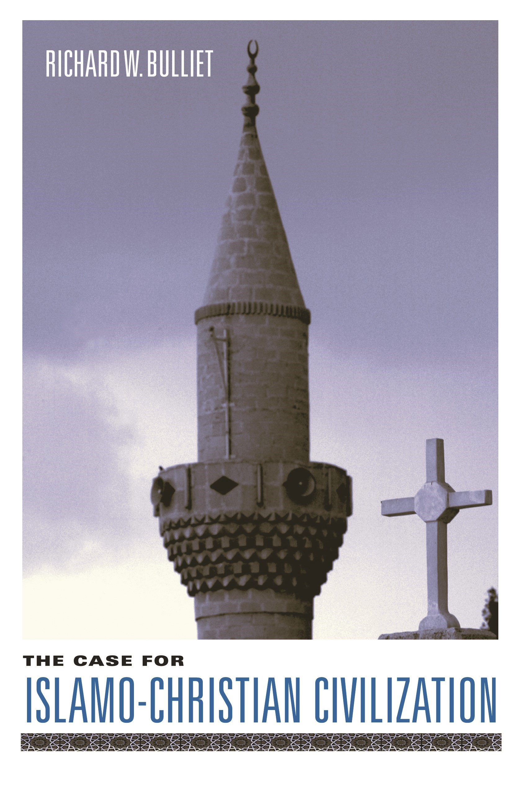 Abbildung von Bulliet | The Case for Islamo-Christian Civilization | 2004