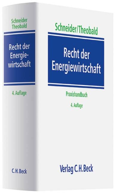 Recht der Energiewirtschaft | Schneider / Theobald | 4., neu bearbeitete Auflage, 2013 | Buch (Cover)