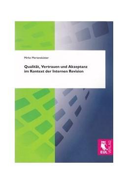 Abbildung von Mertenskötter   Qualität, Vertrauen und Akzeptanz im Kontext der Internen Revision   2011