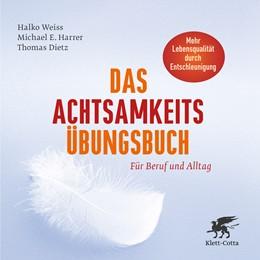 Abbildung von Weiss / Harrer   Das Achtsamkeits-Übungsbuch   7. Auflage   2016   beck-shop.de