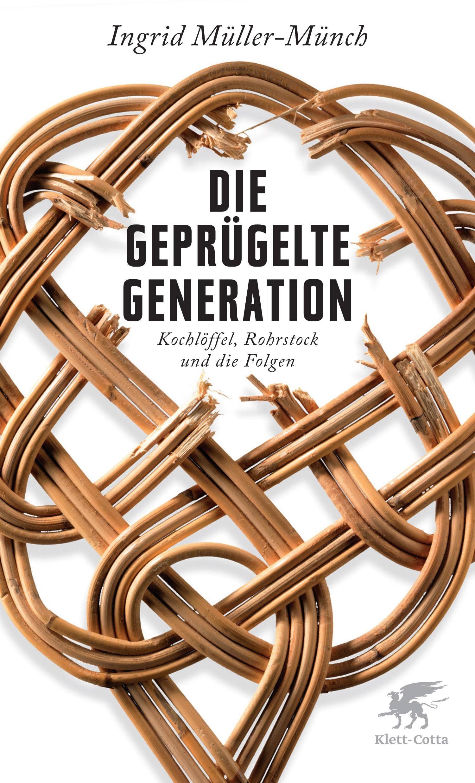 Die geprügelte Generation | Müller-Münch, 2012 | Buch (Cover)