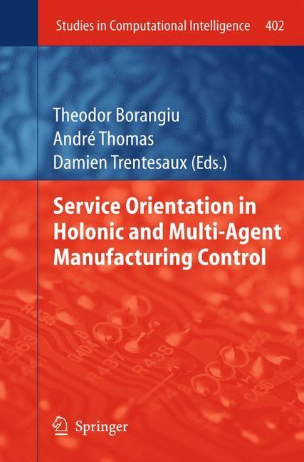 Abbildung von Borangiu / Thomas / Trentesaux | Service Orientation in Holonic and Multi-Agent Manufacturing Control | 2012
