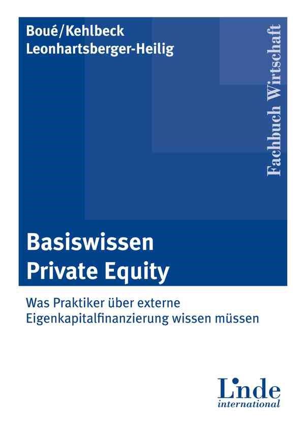 Basiswissen Private Equity | Boué / Kehlbeck / Leonhartsberger-Heilig | 1. Auflage 2012, 2012 | Buch (Cover)