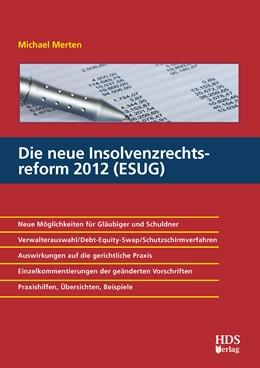 Abbildung von Merten | Die neue Insolvenzrechtsreform 2012 (ESUG) | 1. Auflage | 2012 | beck-shop.de