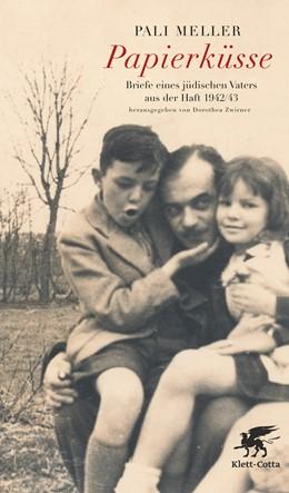 Abbildung von Meller / Zwirner | Papierküsse | 2012 | Briefe eines jüdischen Vaters ...