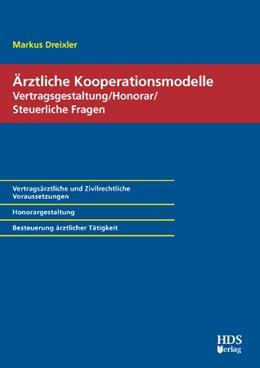 Abbildung von Dreixler | Ärztliche Kooperationsmodelle | 2014 | Vertragsgestaltung / Honorar /...